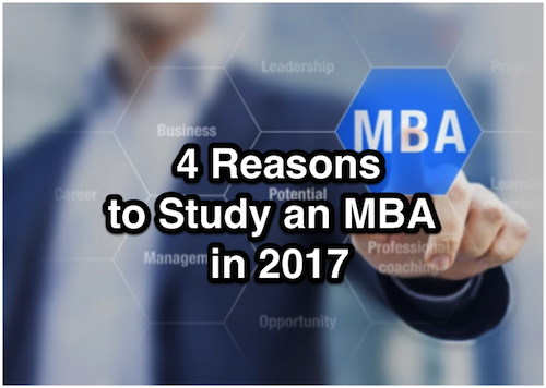 4 Reasons to Study an MBA in 2017