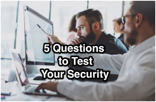 5 Questions to Test Your Security