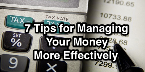 7 Tips for Managing Your Money More Effectively