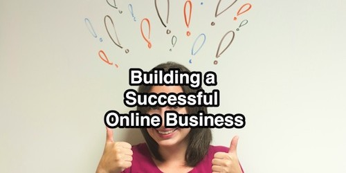 Building a Successful Online Business