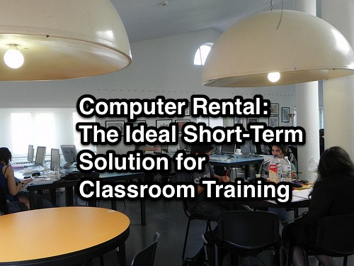 Computer Rental: The Ideal Short-Term Solution for Classroom Training