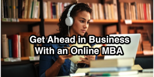 Get Ahead in Business With an Online MBA