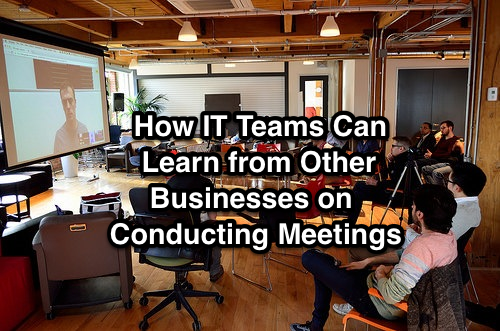 How IT Teams Can Learn from Other Businesses on Conducting Meetings