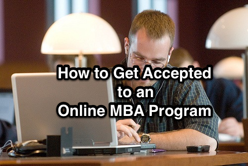 How to Get Accepted to an Online MBA Program