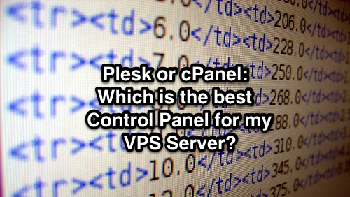Plesk or cPanel: Which is the best Control Panel for my VPS Server?