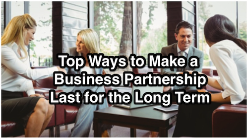 Top Ways to Make a Business Partnership Last for the Long Term