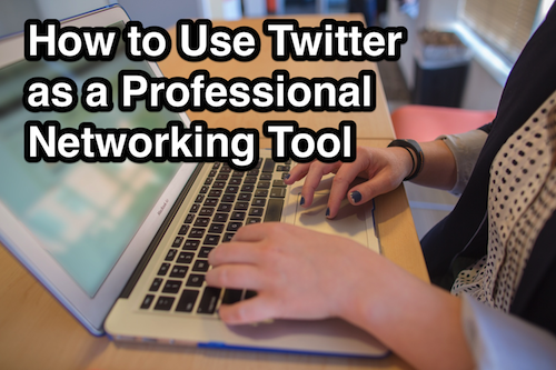 how to use twitter professional networking tool