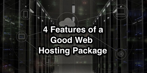 4 Features of a Good Web Hosting Package