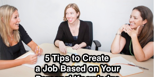 tips create job based on personal knowledge